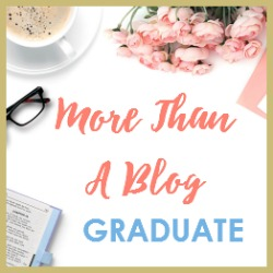 I'm a proud graduate of the More Than A Blog Ministry Master Plan course!